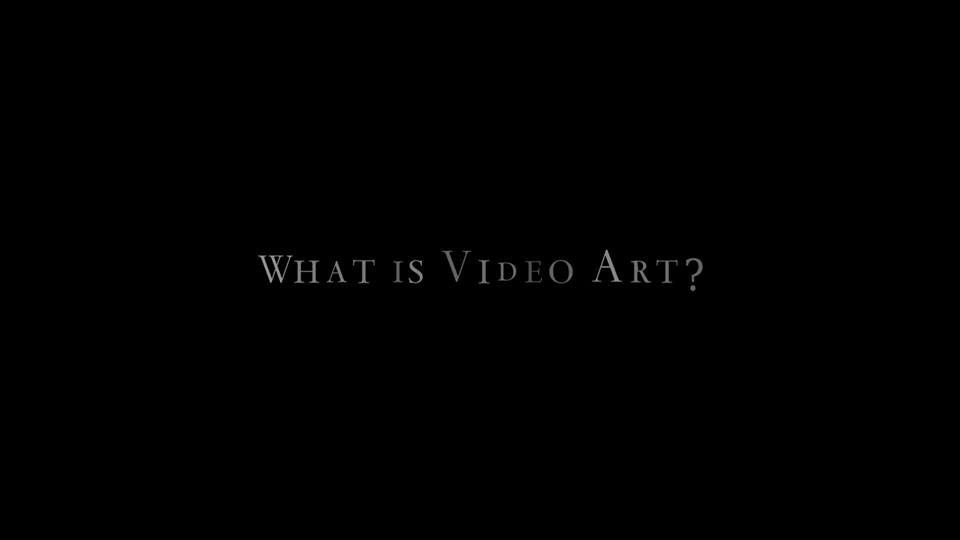 documentary WHAT IS VIDEO ART ?