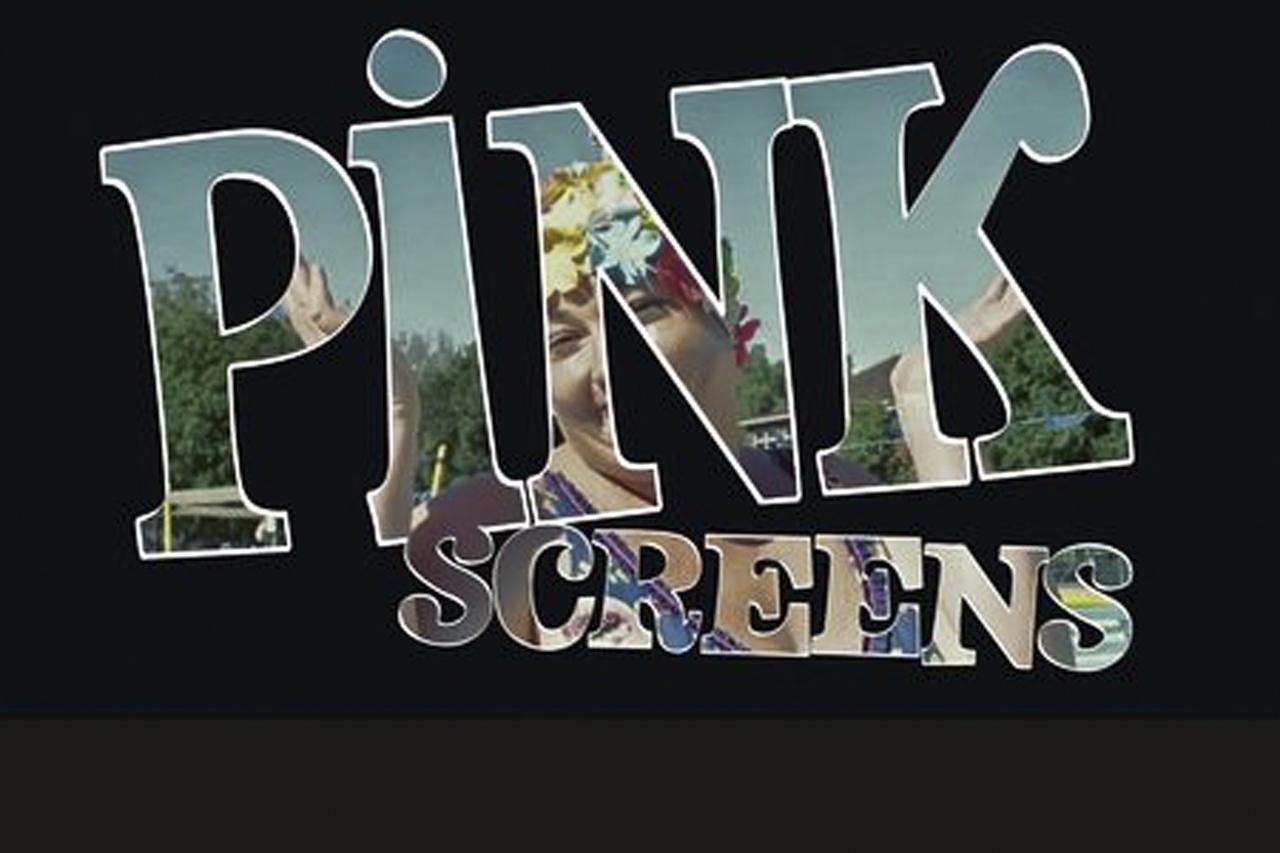 pinkscreens2013